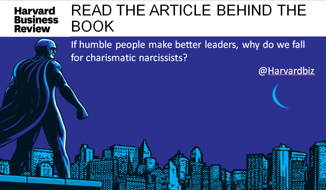 If Humble People Make the Best Leaders, Why Do We Fall for Charismatic Narcissists?